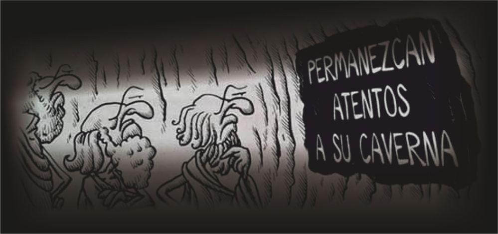 PERMANEZCAN ATENTOS A SU CAVERNA