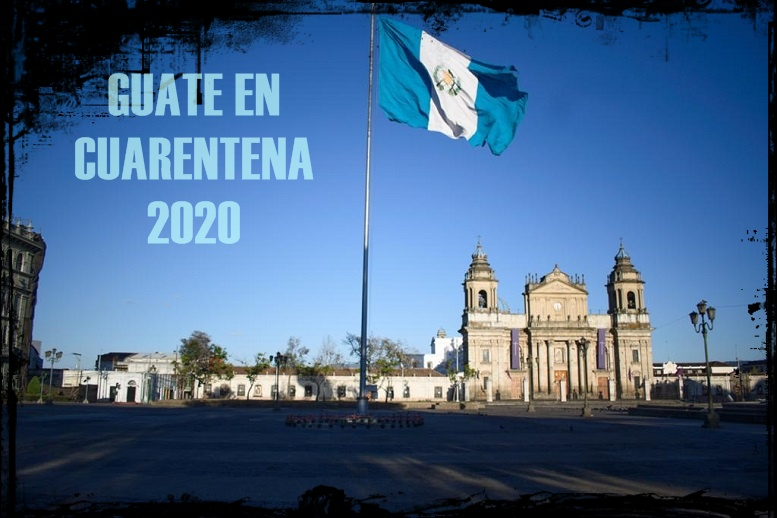 GUATE EN CUARENTENA 2020